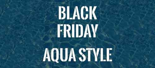 Black Friday : Aqua Style !